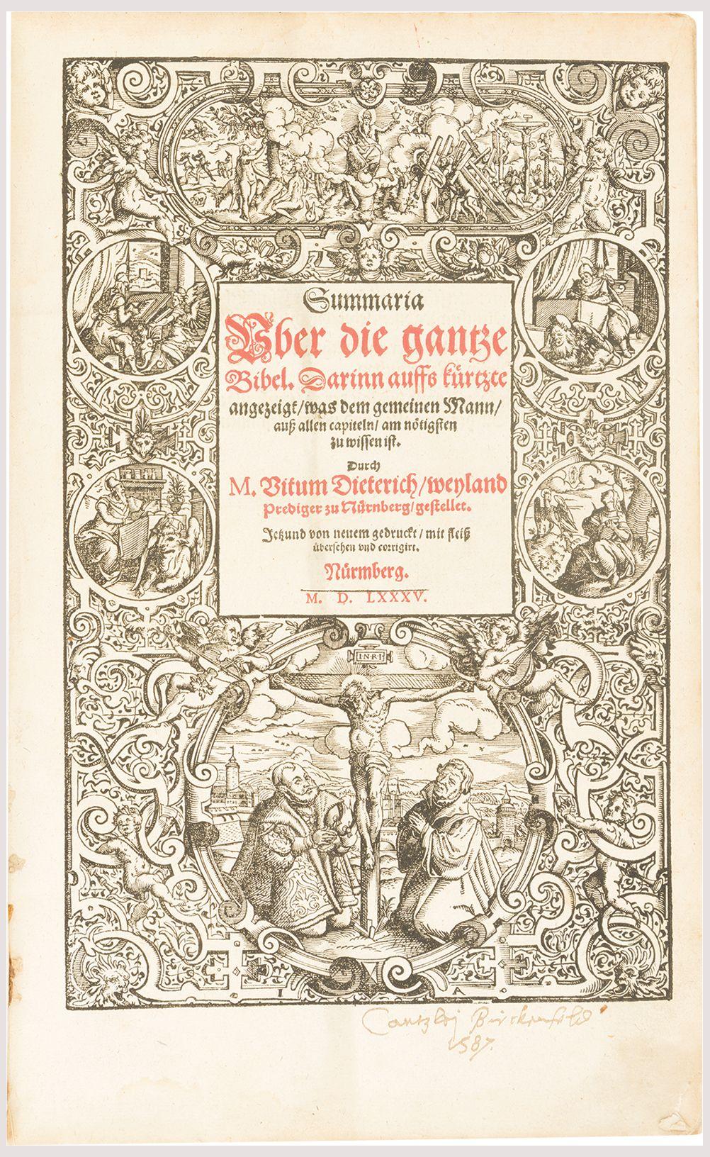 Summaria uber die Gantze Bibel. Darinn auffs kuertzte angezeigt was dem gemeinen mann aus allen capiteln am noetigsten zu wissen ist.