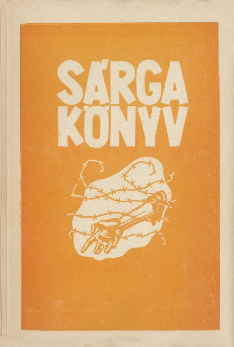 """Adatok a Magyar Zsidosag Haborus Szenvedeseibol 1941-1945  """"Yellow Book.  Information About the Suffering of the Hungarian Jews During the War.""""  8e60db4ab3"""