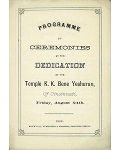 Programme of Ceremonies at the Dedication of the Temple K. K. Bene Yeshurun of Cincinnati.