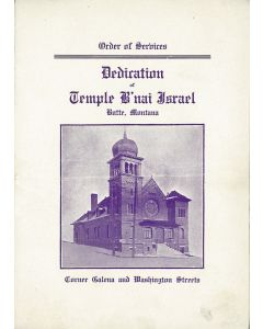Order of Services. Dedication of Temple B'nai Israel, Butte, Montana.