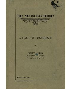 Miller, Kelly. The Negro Sanhedrin - A Call to Conference.