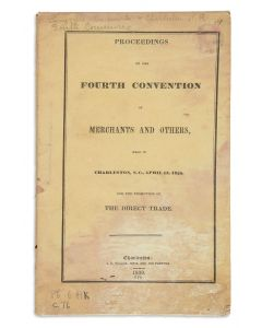 Proceedings of the Fourth Convention of Merchants and Others. Held in Charleston, S.C., April 15, 1839, for the Promotion of the Direct Trade.