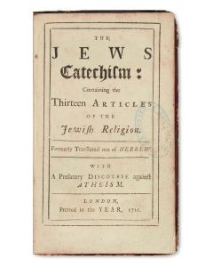 The Jews Catechism: Containing the Thirteen Articles.