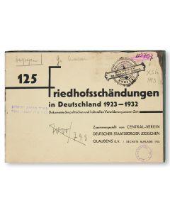 """125 Friedhofsschändungen in Deutschland 1923-1932: Dokumente der politischen und kulturellen Verwilderung unserer Zeit [""""125 Cemetery Desecrations in Germany 1923-1932: Documents of the Political and Cultural Degradation of our Time.""""]"""