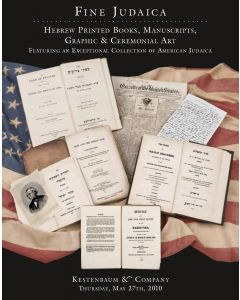 Fine Judaica: Hebrew Printed Books, Manuscripts, Graphic & Ceremonial Art Featuring an Exceptional Collection of American Judaica
