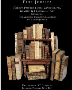 Fine Judaica: Hebrew Printed Books, Manuscripts, Graphic & Ceremonial Art Including: The Alfonso Cassuto Collection of Iberian Art