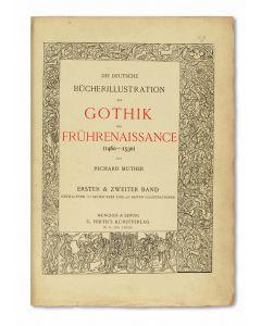 Richard Muther. Die Deutsche Bucherillustration Der Gothik Und Fruehrenaissance (1460-1530).