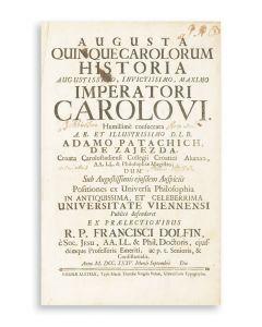 Augusta quinque Carolorum historia augustissimo, invictissimo, maximo imperatori Carolo VI.